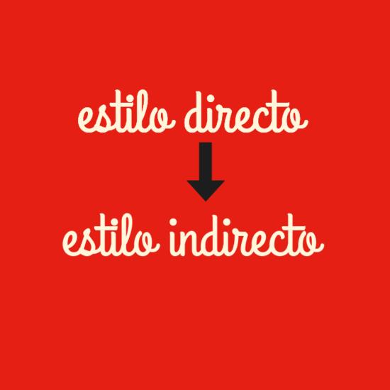 estilo directo indirecto: